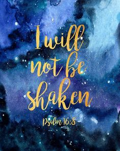 Bible Verse Print Psalm I will not be shaken Scripture Quote Art Printable Christian Quote Moti - Best Pins Live Psalms Quotes, Bible Verses Quotes, Bible Scriptures, Faith Quotes, Quotes From The Bible, Motivational Bible Verses, Anniversary Quotes, Scripture Wallpaper, Wallpaper Of Jesus