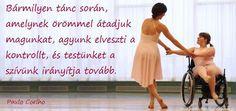 Coelho idézete a táncról A portobellói boszorkány c. regényéből. A kép forrása: LélekBónusz # Facebook