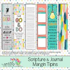 These are designed to be placed in the margins of your scriptures or scripture journals. In the wide margin Books of Mormon they are meant to fit the margin and not overlap any words. Simply paste in. They can also be attached using washi tape for more journaling space. In scriptures attach with washi tape in the margi