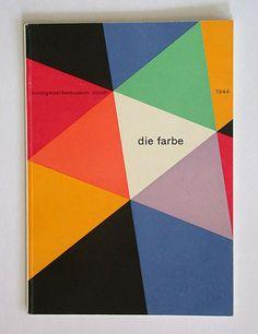 """Johannes itten """"die farbe"""" kunstgewerbemuseum, zürich, 1944  printer: gewerbeschule der stadt zürich  designer: max bill"""