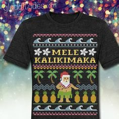 Maybe the beach makes you more merry? Here is Hula Santa with waves and pineapples in an adorable Ugly Christmas Sweater T-shirt. :)