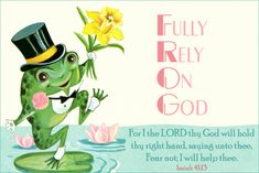 Fully Rely On God Free Christian Message Card copy Scriptures About Strength, Faith Bible, Frog Quotes, Inspirational Bible Quotes, Biblical Quotes, Christian Messages, Printable Bible Verses, Keep The Faith, Prayer Cards