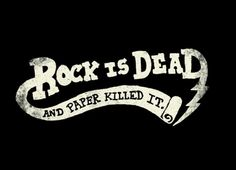 """betype:  """"Rock Is Dead and Paper Killed It."""""""