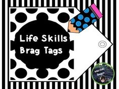 These Life Skills Brag Tags are full of black and white pizzazz! They are perfect for reinforcing desired student behaviors and compliment any classroom management system. When students exhibit desired life skill behaviors at school, I reward them with a corresponding brag tag.
