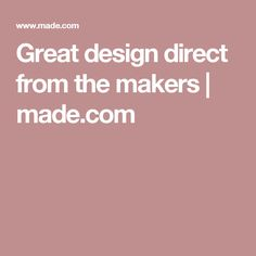 Great design direct from the makers | made.com