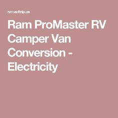 Ram ProMaster RV Camper Van Conversion - Electricity