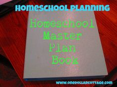 Homeschool Planning...Step Four...Master Plan Book