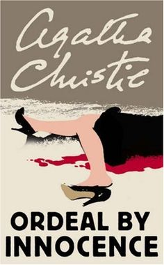 Ordeal by Innocence by Agatha Christie.  First published 1958.