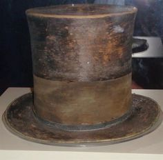 The top hat worn by Abraham Lincoln the night he was shot