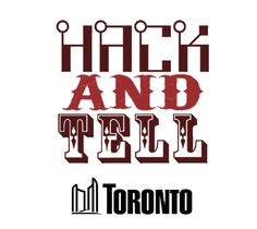 """(This is a Toronto clone of the original NYC Hack and Tell Meetup Group!) If you've ever visited Hacker News, you've almost certainly seen the """"Show HN"""" or """"Ask HN"""" posts. Well, it's time to get off t"""