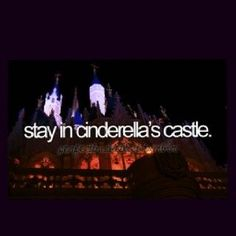 Bucket List: Stay at least a couple nights in Disney World, definitely stay in Cinderella's Castle or at least, eat breakfast with all the princesses!