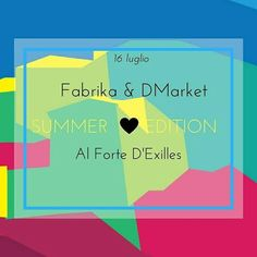 Forte di Exilles Fabrika & DMarket Summer Edition