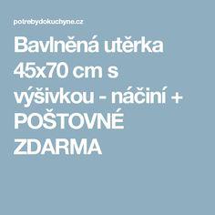 Bavlněná utěrka 45x70 cm s výšivkou - náčiní + POŠTOVNÉ ZDARMA