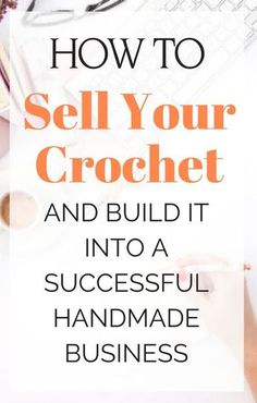 How to sell your crochet and build a successful handmade business. A beginner's step-by-step guide to getting started and learning how to make money with your hobby. ideas to sell how to make money How to Sell Your Crochet and Knitting Crochet Stitches, Knit Crochet, Crochet Things, Crochet Belt, Crochet Symbols, Crochet Afghans, Crochet Basics, Crochet Gifts, Tutorials