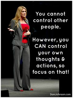 Dani Johnson You nailed it perfectly! So many people cause themselves misery trying to control others! Daily Quotes, Life Quotes, Random Quotes, Dani Johnson, Barbara Johnson, Out Of Office Message, Message Board, Motivational Quotes, Inspirational Quotes