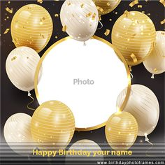 Happy birthday wishes golden balloons card with photo is truly a unique and a creative way to send your greeting or wishes to your special one in a unique way. Birthday Wishes With Photo, Happy Birthday Wishes For A Friend, Birthday Wishes With Name, Beautiful Birthday Wishes, Wish You Happy Birthday, Happy Birthday Cake Images, Happy Birthday Wishes Images, Happy Birthday Flower, Birthday Wishes Cards