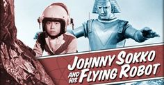 johnny-socko and his flying robot.  TV show from the 60's