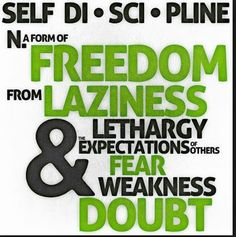 Discipline: Freedom from laziness,expectations, fears, weakness & doubt. Self Discipline, Quote Of The Day, Freedom, Inspirational Quotes, Feelings, Sayings, Words, Laziness, Soul Food
