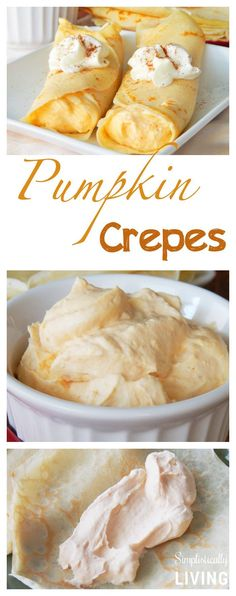 pumpkin crepes. Half the whip cream and add nutmeg clove and cinnamon to filling for more flavor.