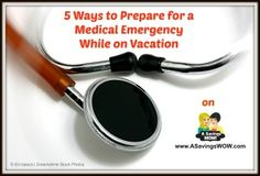 Preparing for a Medical Emergency while on Vacation