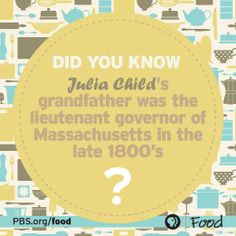 We thought we knew everything about Julia Child, but this factoid certainly helps explain why she was drawn to Massachusetts after spending years in France!