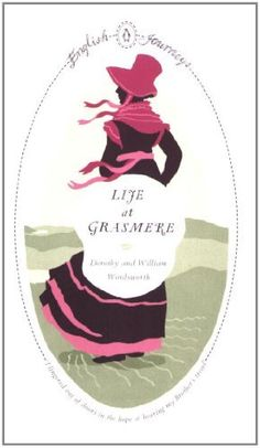 Life at Grasmere (English Journeys) by Dorothy Wordsworth