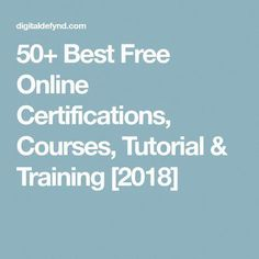 10 Best Free Online Certifications Courses & Training UPDATED] - Online Courses - Ideas of Online Courses - 50 Best Free Online Certifications Courses Tutorial & Training Free College Courses Online, Best Online Courses, Online College, Free Courses, Free Classes Online, Learning Websites, Educational Websites, Learning Courses, College Classes