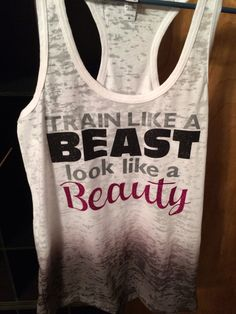 Train like a BEAST look Like a Beauty Racerback Burnout Tank  Gym tank -- Workout Tank – Workout Clothes – Motivational Tank – Cross Fit on Etsy, $25.00