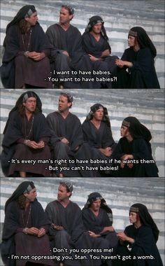 Don't You Oppress Me!! -- Monty Python - Life of Brian