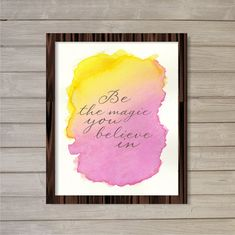 Be the Magic You Believe In 8x10 -Pink/Orange- Instant Download Motivational Inspirational Quote Watercolor Poster Home Decor Wall Art Print on Etsy, $5.08