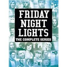 """Friday Night Lights: The Complete Series"" -- Excellent series! And you don't have to like football to love the show! -- Note: All five seasons are available on Netflix Streaming."