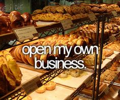 Open a business-and I'm not talking about just a law firm; I want a bakery
