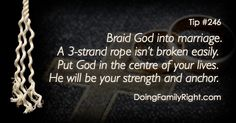 Braid God into marriage. A rope isn't broken easily. Put God in the centre of your lives. He will be your strength and anchor. Spiritual Connection, Anchor, Centre, Strength, Braids, Marriage, God, Tips, Mariage