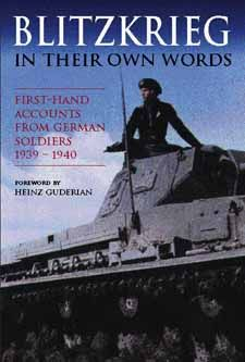 The German campaigns in Poland and the West in 1939 and 1940 ushered in a new era in warfare. The theory of the Blitzkrieg (Lightning War) developed by Hitler's forward-thinking generals - including the foreword writer, Heinz Guderian - was put into devastating effect. Based on a German book published during World War II and never before translated, Blitzkrieg in their own Words, translated by Alan Bance, Amber Books, is a military history of these campaigns written by those taking part.