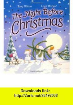 Night Before Christmas (9781408309223) Tony Mitton , ISBN-10: 140830922X  , ISBN-13: 978-1408309223 ,  , tutorials , pdf , ebook , torrent , downloads , rapidshare , filesonic , hotfile , megaupload , fileserve