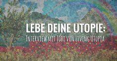 Lebe deine Utopie – Ein Interview