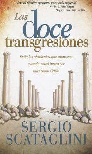 Las Doce Transgreciones = The Twelve Transgressions  -     By: Sergio Scataglini