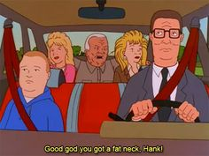 finito passe jawn — i think about this every time i get in the back. Bobby Hill, Mike Judge, King Of The Hill, Funny Memes, Hilarious, Drawing Practice, Disney Animation, The Simpsons, Growing Up
