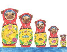 Pug Art, Pug Print, Matryoshka Print, Funny Animal, Funny Animal Art, Russian Nesting Doll, Folk Art, Matryoshka, Cute Animals,Gifts for Her by ChickenpantsStudio on Etsy https://www.etsy.com/listing/263626101/pug-art-pug-print-matryoshka-print-funny