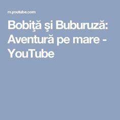 Bobiţă şi Buburuză: Aventură pe mare - YouTube