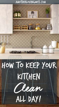 Simple and effective tips to help you keep your kitchen clean all day.