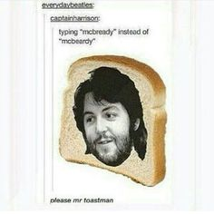 Toastman from the story Jokes Only Beatlemaniacs Will Understand by BohemianBrunette (♡ K ♡) with reads. Beatles Meme, The Beatles, Sir Paul, Funny Comments, Music Memes, The Fab Four, Saddest Songs, Ringo Starr, George Harrison
