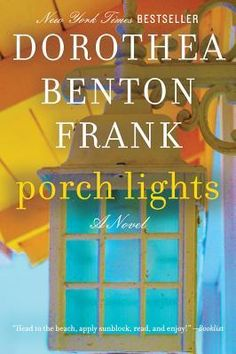 Porch Lights - Dorothea Benton Frank