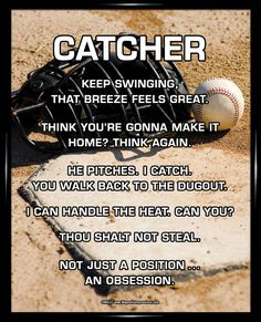 "Baseball Catcher 8x10 Poster Print. ""Keep swinging, that breeze feels great,"" is just one of the many motivational baseball quotes on this poster."