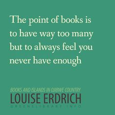 Louise Erdrich is right!