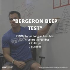 """""""Bergeron Beep Test"""" is one of CrossFit New England's official benchmarks. CrossFit New England is famous for being the training grounds for multiple CrossFit Games champions, under the expert eye of head coach and owner, Ben Bergeron. EMOM for as Long as Possible 7 Thrusters (75/55 lbs) 7 Pull-Ups 7 Burpees"""