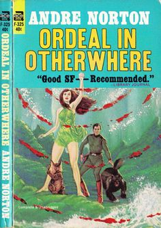 scificovers:  Ace Books F-325:Ordeal in Otherwhereby Andre Norton 1965 Ace edition. Cover art attributed to Gray Morrow.