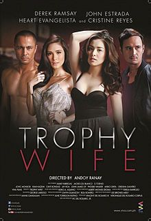 Trophy Wife Is A 2014 Filipino Romantic Drama And Thriller Film Directed By Andoy Ranay Starring Cristine Reyes Derek Ramsay Heart Evangelista
