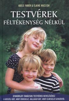 Adele Faber, Elaine Mazlish: Testvérek féltékenység nélkül