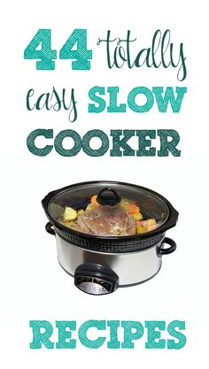 Score! 44+ Slow Cooker Recipes that are seriously EASY and call for very few ingredients.!